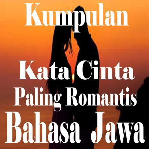 Kumpulan Kata Cinta Bahasa Jawa Paling Romantis For Android Apk Download