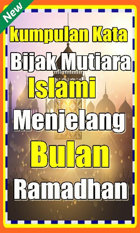 Kata Kata Bijak Mutiara Islami Menjelang Ramadhan For Android