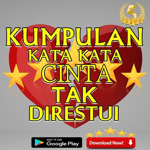 Kumpulan Kata Kata Cinta Tak Di Restui For Android Apk Download