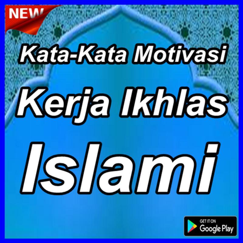 Kumpulan Kata Kata Motivasi Kerja Ikhlas Islami For Android Apk