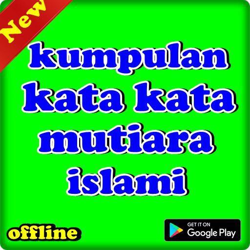 Kumpulan Kata Kata Mutiara Islami安卓下载安卓版apk 免费下载