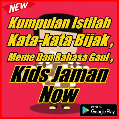 Kata Kata Meme Dan Bahasa Gaul Kids Jaman Now Fur Android Apk Herunterladen