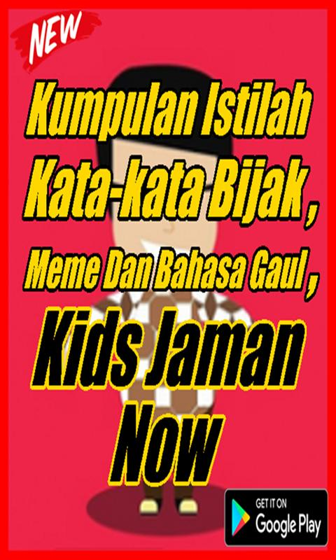 Kata Kata Meme Dan Bahasa Gaul Kids Jaman Now For Android Apk