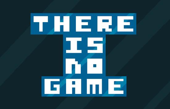 There is no game poster