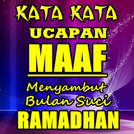 Kata Ucapan Maaf Menyambut Bulan Suci Ramadhan For Android Apk