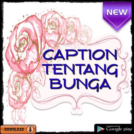Kata Kata Caption Tentang Bunga For Android Apk Download