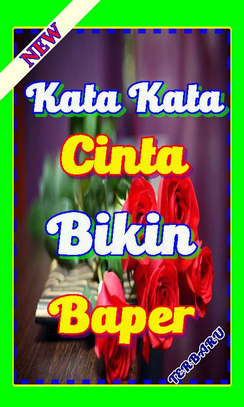 Kata Kata Cinta Bikin Baper Teranyar For Android Apk Download