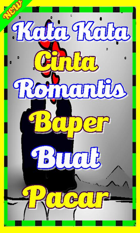 Kata Kata Cinta Romantis Baper Buat Pacar For Android Apk Download
