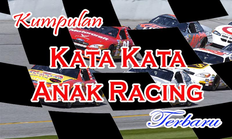 Kata Kata Anak Racing For Android Apk Download
