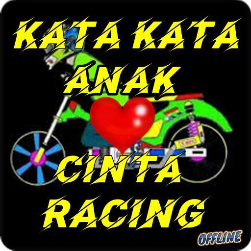 Kata Kata Cinta Anak Racing Terupdate For Android Apk Download