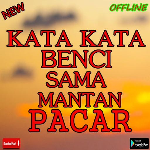 Kata Kata Benci Sama Mantan Pacar For Android Apk Download
