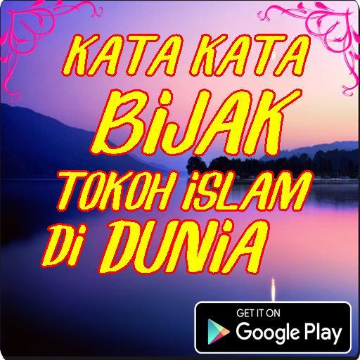 Kata Kata Bijak Tokoh Islam Di Dunia For Android Apk Download