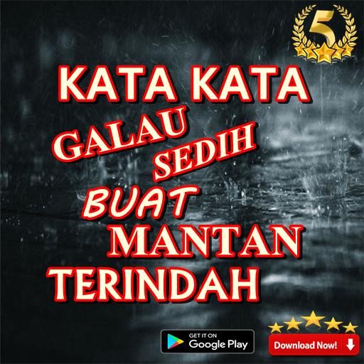 Kata Kata Galau Sedih Buat Mantan Terindah For Android Apk Download