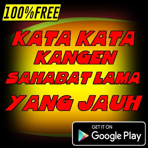 Kata Kata Kangen Sahabat Lama Yang Jauh For Android Apk Download
