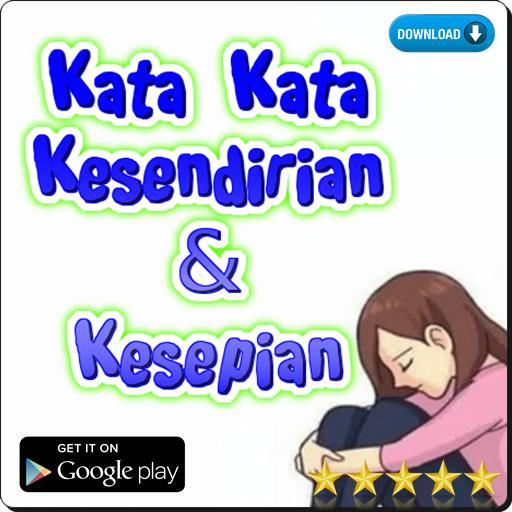 Kata Kata Kesendirian Dan Kesepian For Android Apk Download