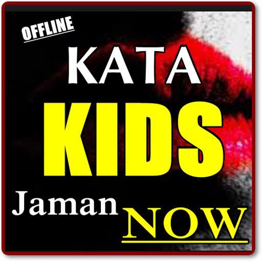 Kata Kata Kids Jaman Now Terbaru Komplit Für Android Apk