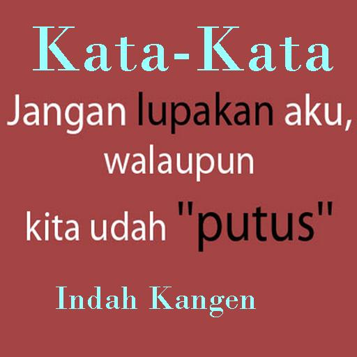 Kata Kata Indah Kangen Keren Terbaru 2017 For Android Apk Download