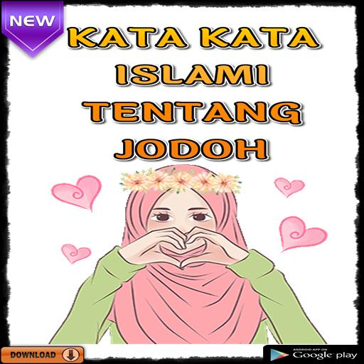 Kata Kata Islami Tentang Jodoh Für Android Apk Herunterladen