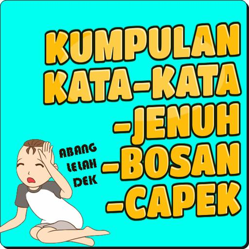 Kata Kata Jenuh Bosan Capek For Android Apk Download