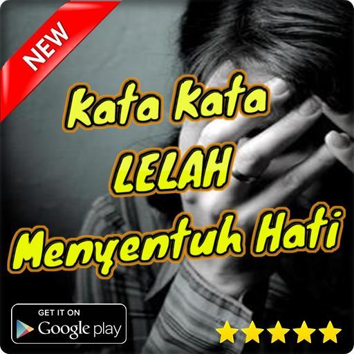 Kata Kata Lelah Menyentuh Hati For Android Apk Download