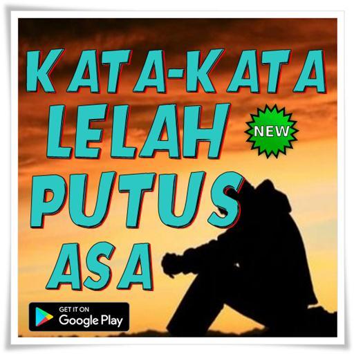 Kata Kata Lelah Putus Asa Für Android Apk Herunterladen
