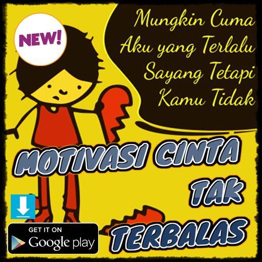 Kata Kata Motivasi Cinta Tak Terbalas For Android Apk Download