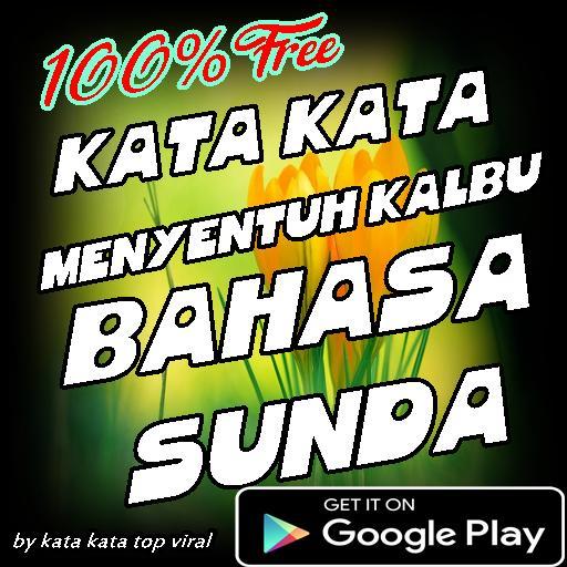 Kata Kata Menyentuh Kalbu Bahasa Sunda For Android Apk Download
