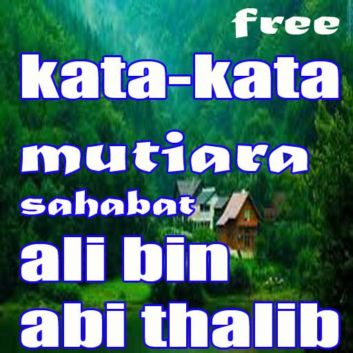 Kata Kata Mutiara Sahabat Ali Bin Abi Thalib For Android
