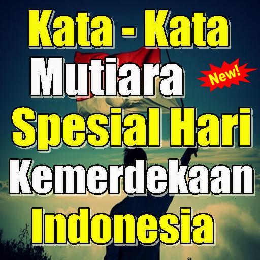 Kata Mutiara Spesial Hari Kemerdekaan Indonesia For Android