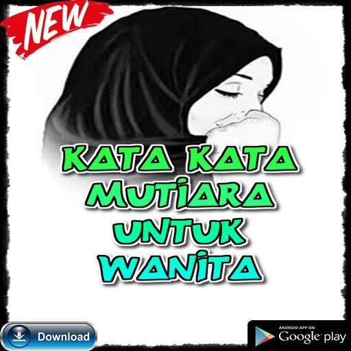 Kata Kata Mutiara Untuk Wanita For Android Apk Download
