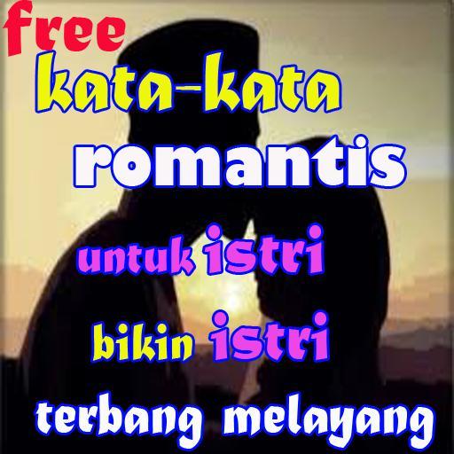 Kata Kata Romantis Untuk Istri Tercinta For Android Apk Download