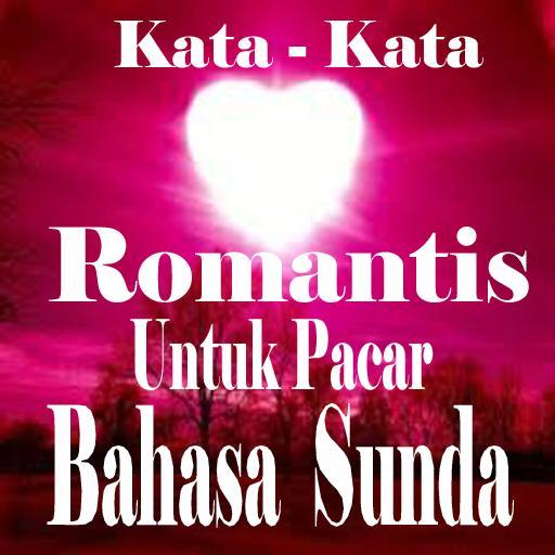 Kata Romantis Bahasa Sunda Untuk Pacar Dlya Android Skachat Apk