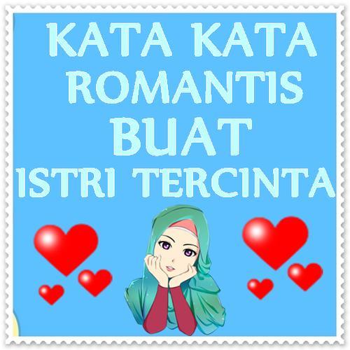 Kata Kata Romantis Buat Istri Tercinta For Android Apk Download