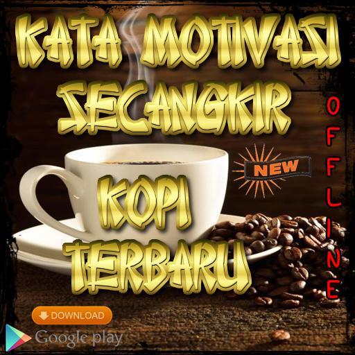 Kata Motivasi Secangkir Kopi Terbaru For Android Apk Download