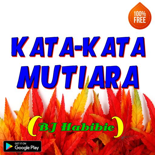 Kata Mutiara Bj Habibie For Android Apk Download