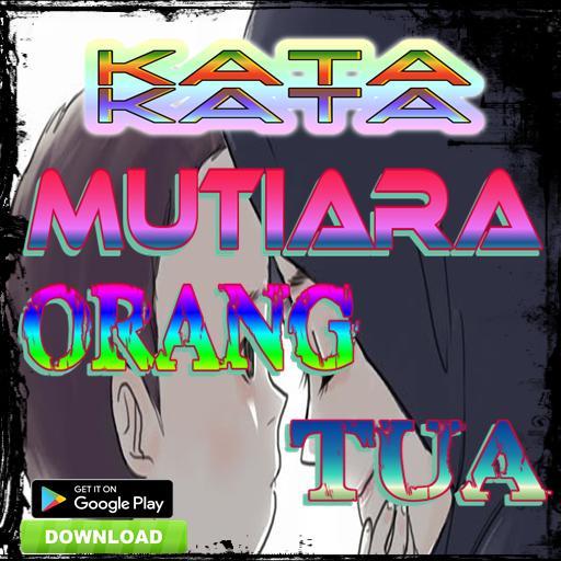 Kata Mutiara Orang Tua For Android Apk Download