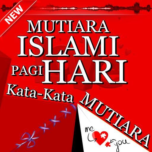 Kata Mutiara Islami Pagi Hari For Android Apk Download