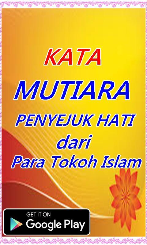 Kata Mutiara Penyejuk Hati Dari Para Tokoh Islam For Android