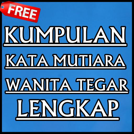 Kata Mutiara Wanita Tegar For Android Apk Download