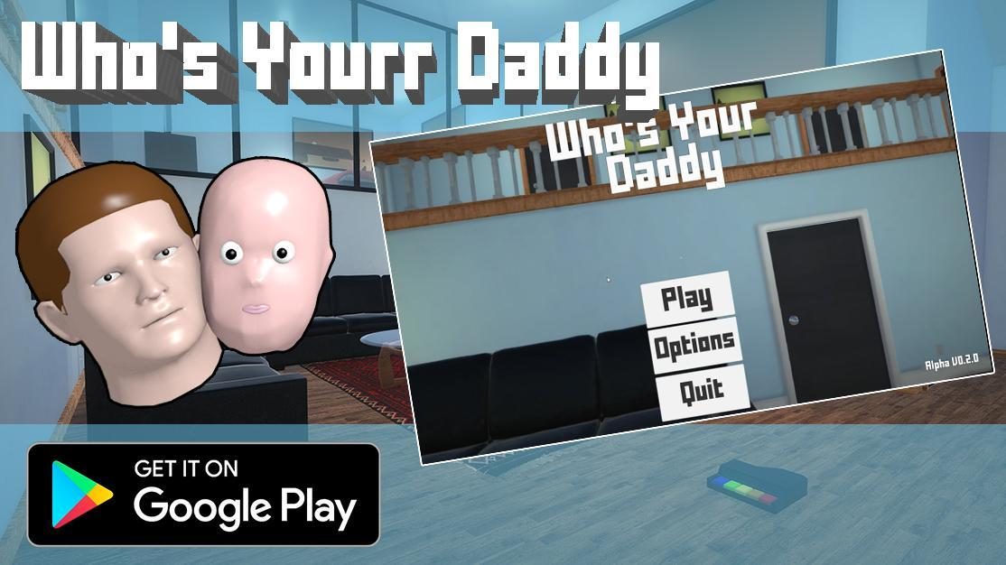 Daddy play no free whos for download your Whos Your