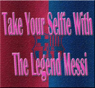 Selfie With Messi! poster