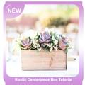 Rustic Centerpiece Box Tutorial
