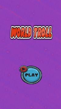World Troll screenshot 1