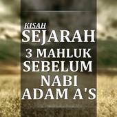 Kisah 3 mahluk Sebelum nabi Adam A's icon