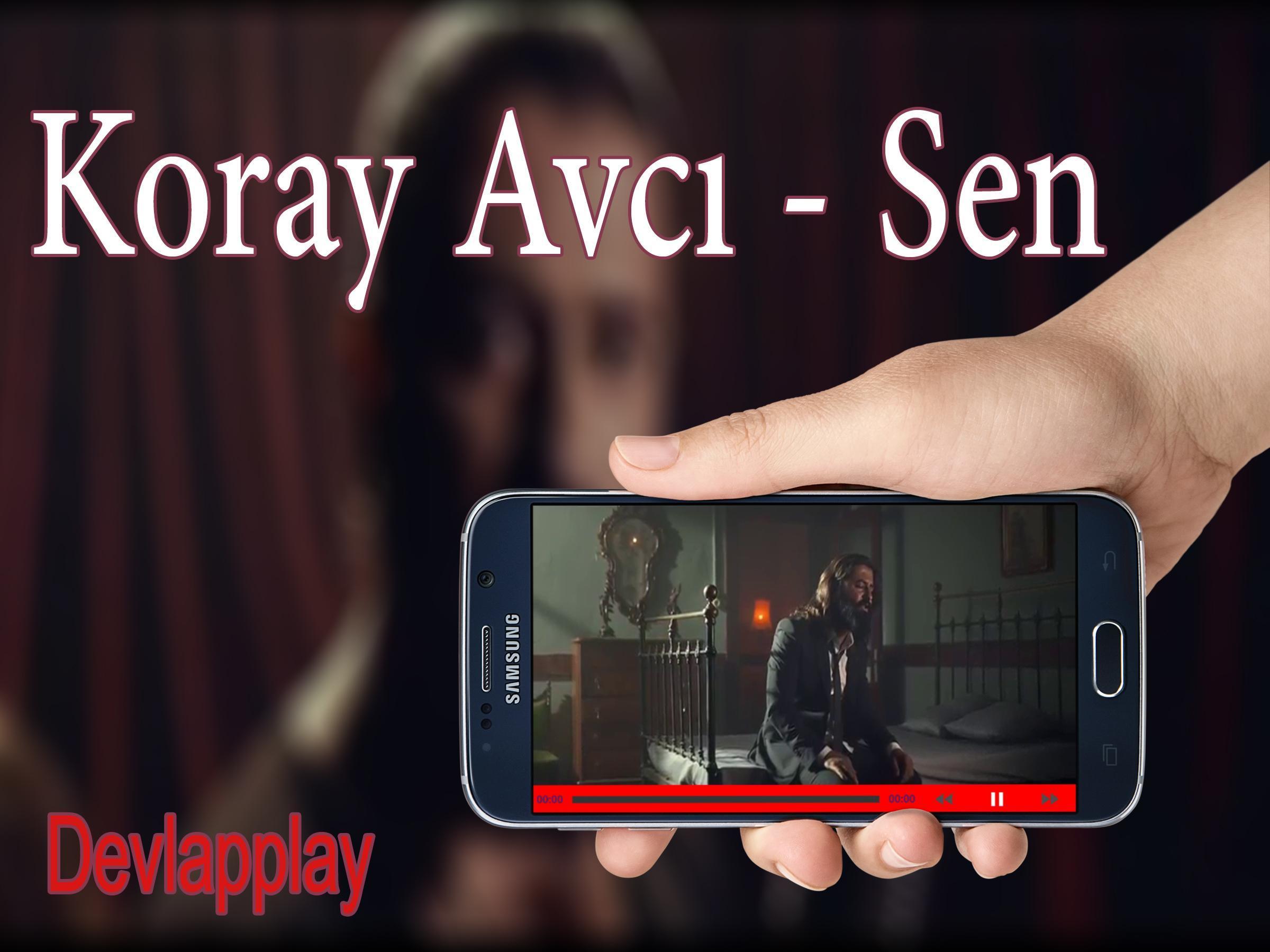 Koray Avcı - Sen for Android - APK Download