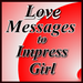 Love Messages to Impress Girl