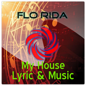 Flo Rida-My House Lyric &Music icon