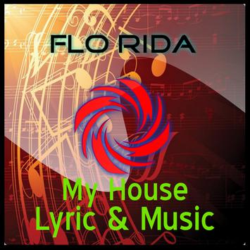Flo Rida-My House Lyric &Music poster