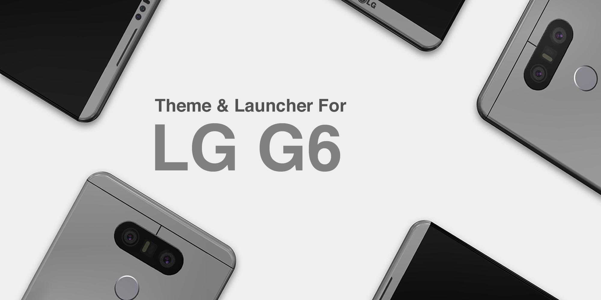 Theme For LG G6 - LG G6 Theme & Launcher for Android - APK
