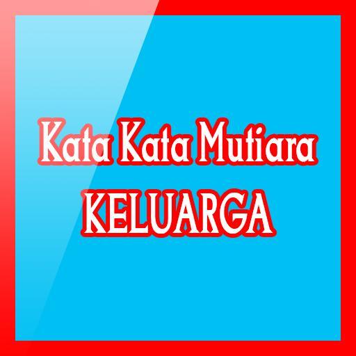 Kata Kata Mutiara Keluarga Für Android Apk Herunterladen